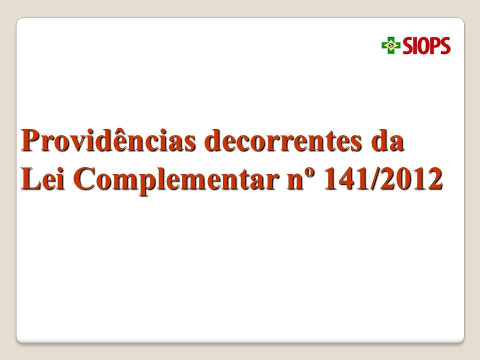 Providências decorrentes da Lei Complementar nº 141/2012