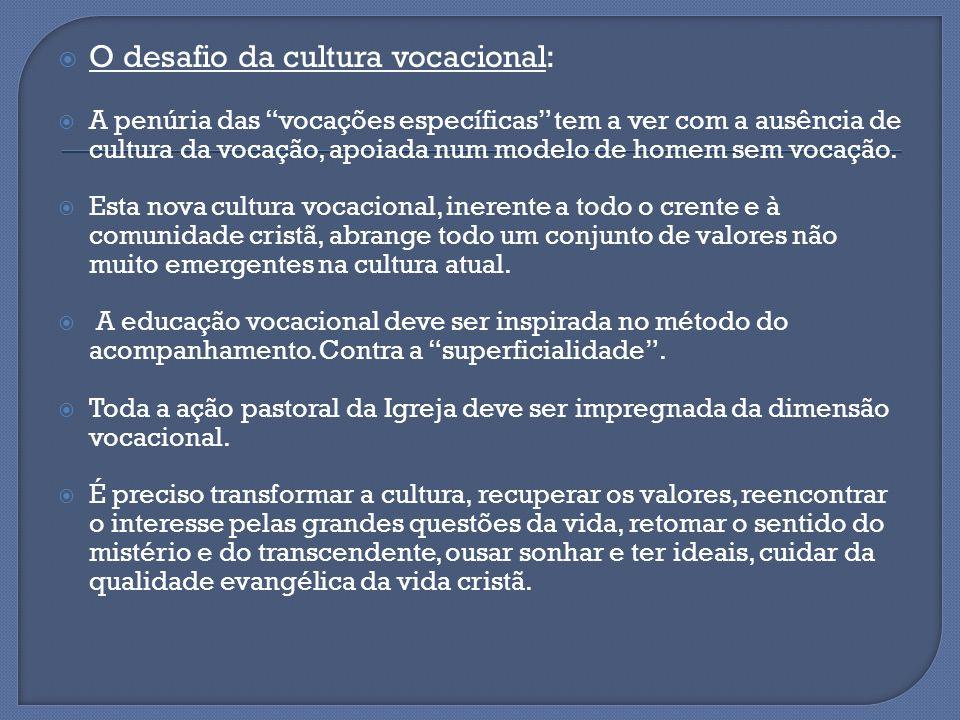 O desafio da cultura vocacional: A penúria das vocações específicas tem a ver com a ausência de cultura da vocação, apoiada num modelo de homem sem vo