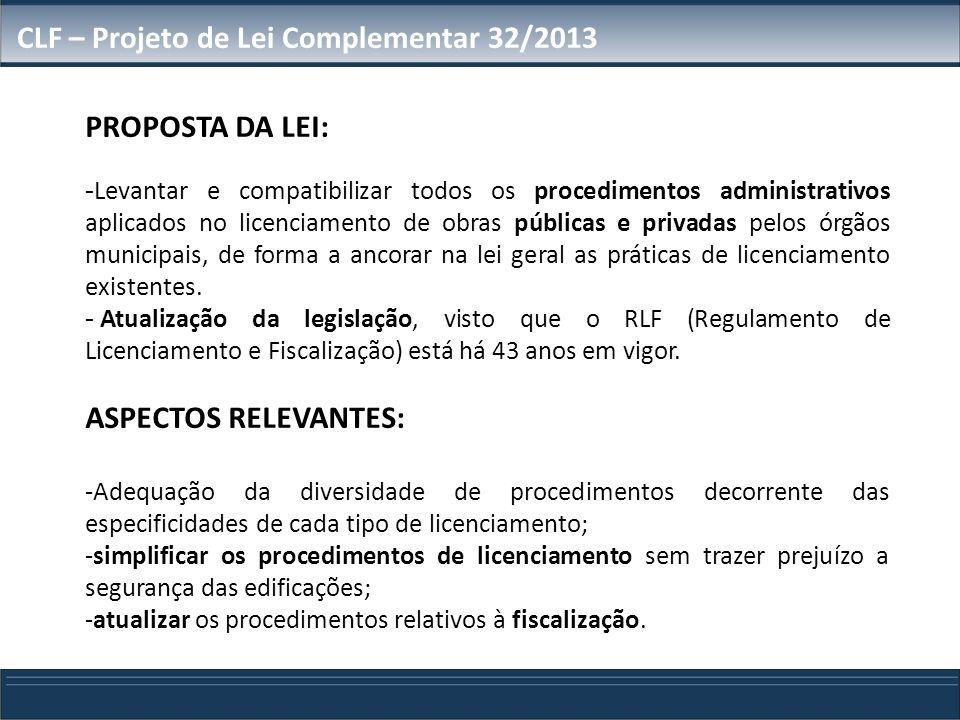 PROPOSTA DA LEI: -Levantar e compatibilizar todos os procedimentos administrativos aplicados no licenciamento de obras públicas e privadas pelos órgão