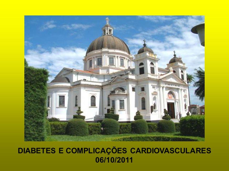 DIABETES E COMPLICAÇÕES CARDIOVASCULARES 06/10/2011