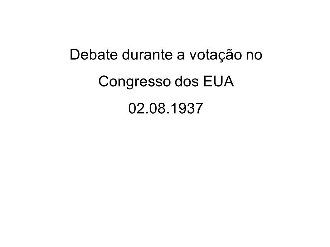 Debate durante a votação no Congresso dos EUA 02.08.1937