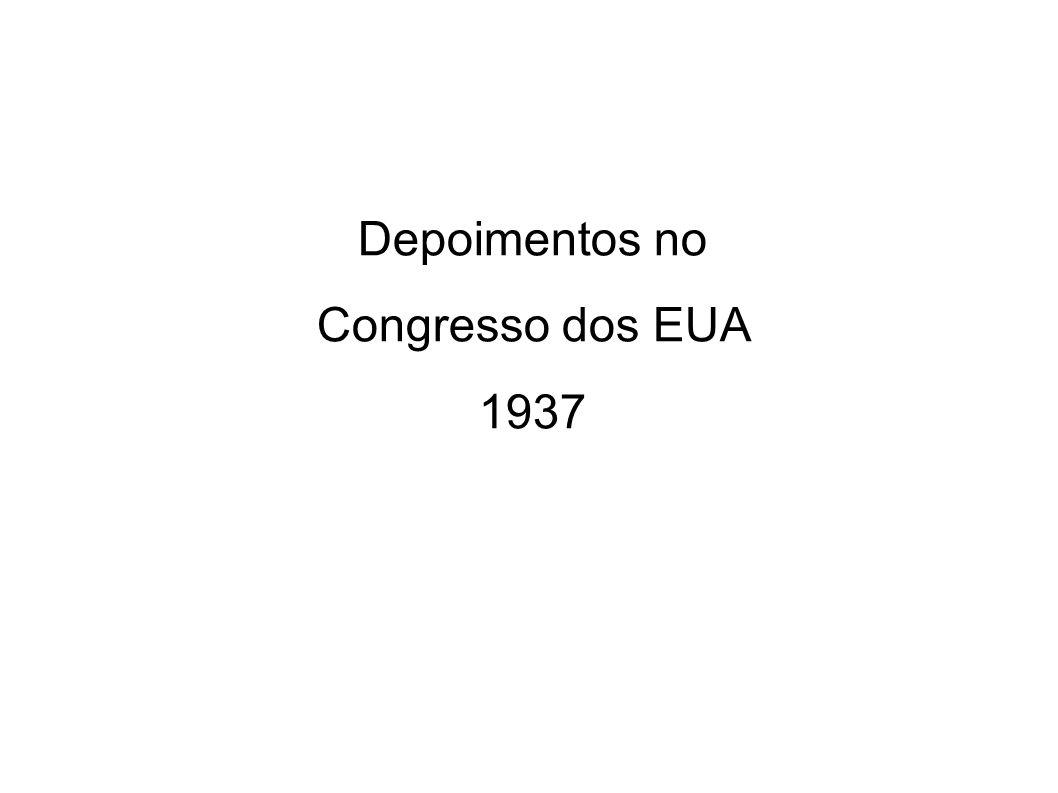 Depoimento de Henry J. Anslinger Diretor – Departamento de Narcóticos EUA