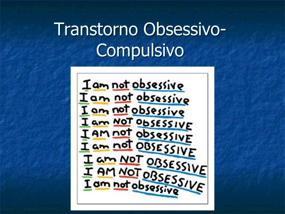 Transtorno Obsessivo- Compulsivo