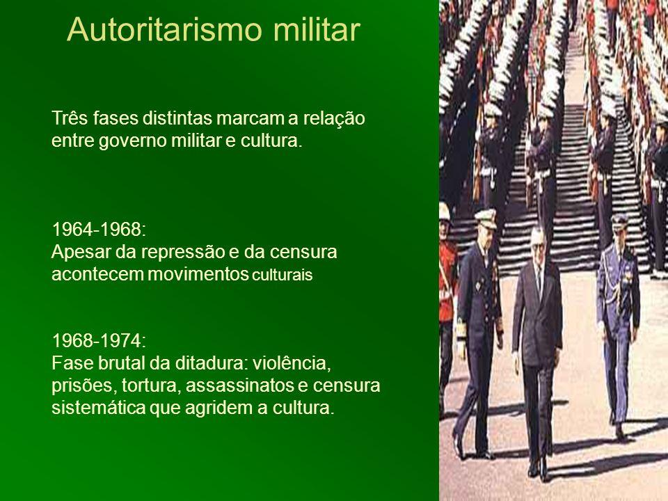 Três fases distintas marcam a relação entre governo militar e cultura. 1964-1968: Apesar da repressão e da censura acontecem movimentos culturais 1968