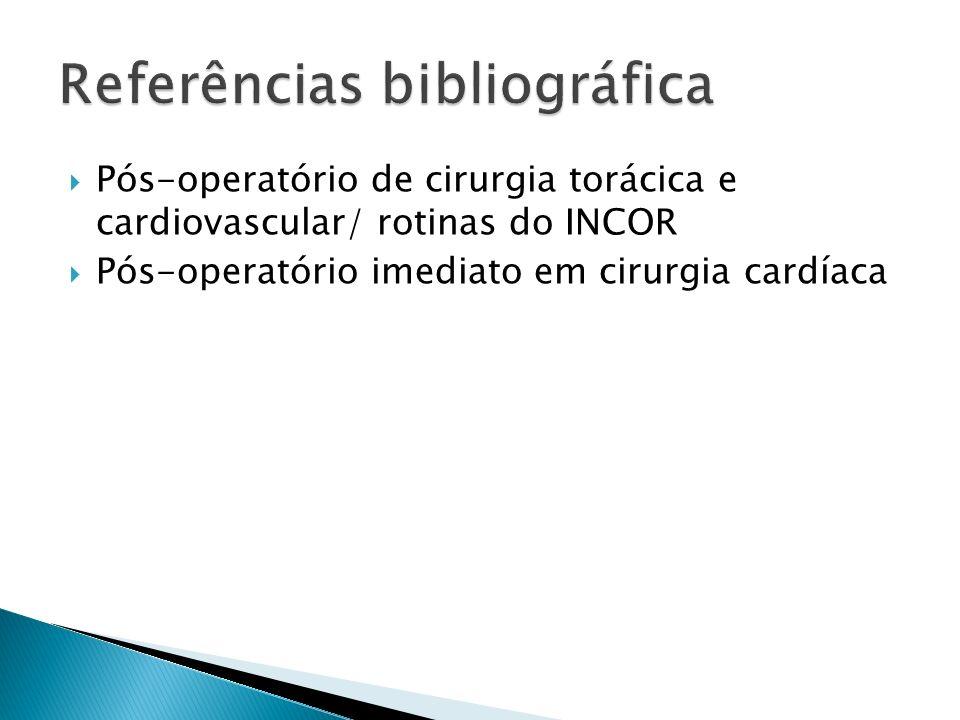 Pós-operatório de cirurgia torácica e cardiovascular/ rotinas do INCOR Pós-operatório imediato em cirurgia cardíaca