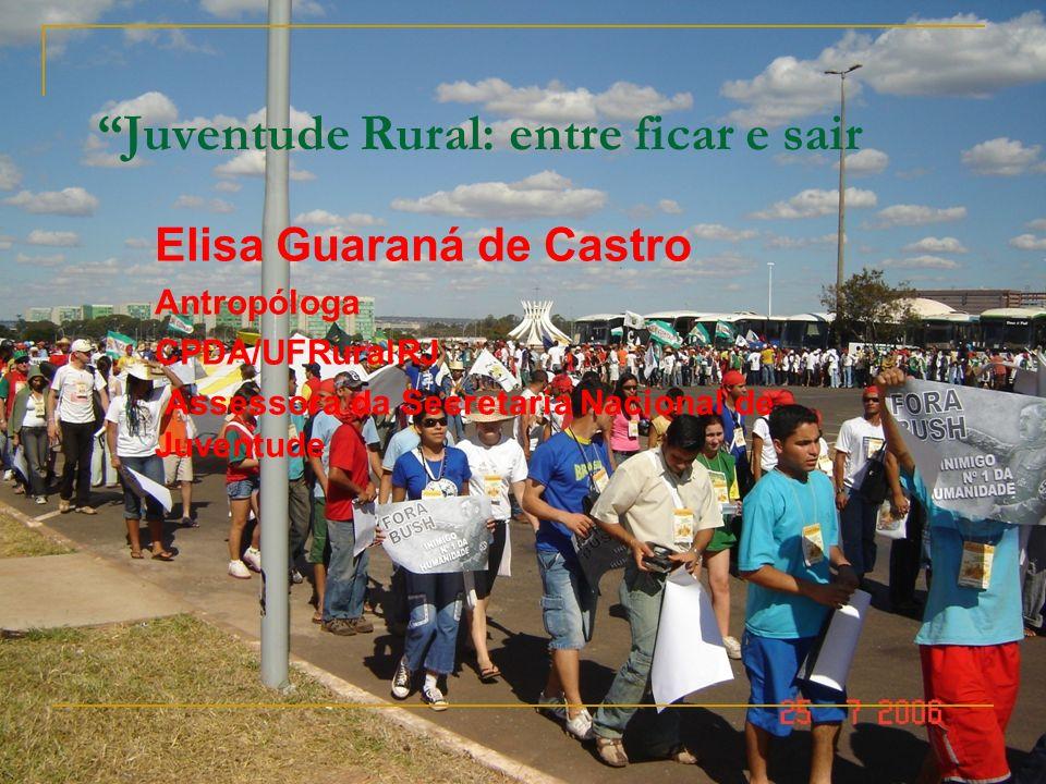 Juventude Rural: entre ficar e sair Elisa Guaraná de Castro Antropóloga CPDA/UFRuralRJ Assessora da Secretaria Nacional de Juventude