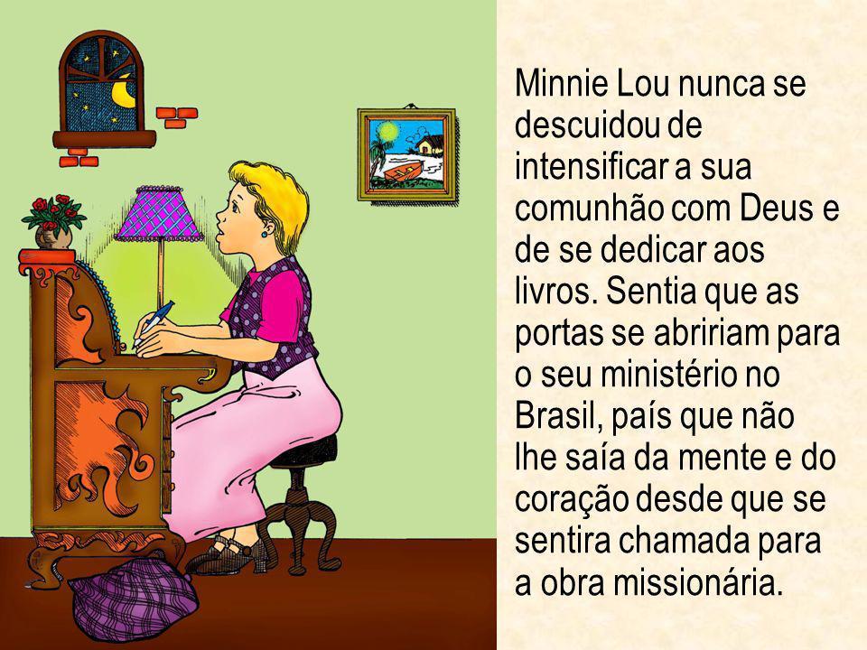 Minnie Lou nunca se descuidou de intensificar a sua comunhão com Deus e de se dedicar aos livros. Sentia que as portas se abririam para o seu ministér
