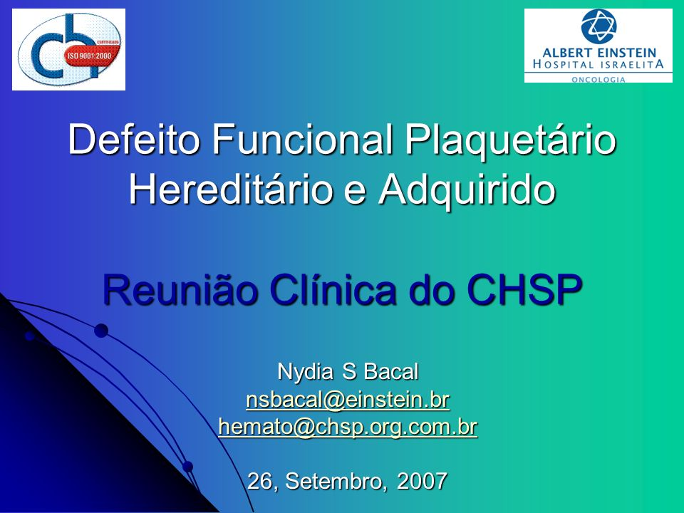 Defeito Funcional Plaquetário Hereditário e Adquirido Reunião Clínica do CHSP Defeito Funcional Plaquetário Hereditário e Adquirido Reunião Clínica do