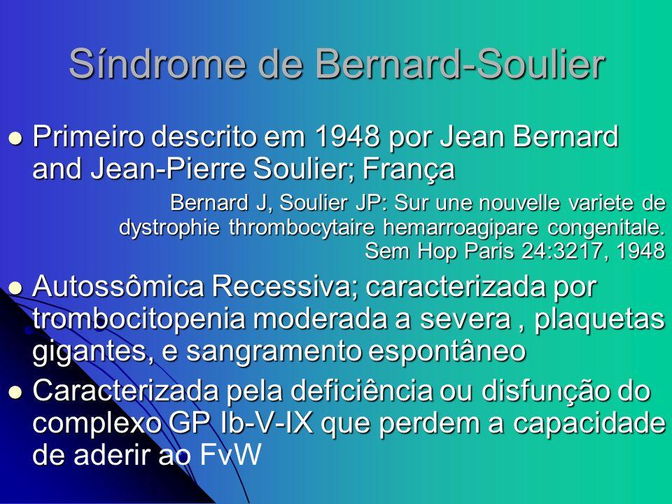 Síndrome de Bernard-Soulier Primeiro descrito em 1948 por Jean Bernard and Jean-Pierre Soulier; França Primeiro descrito em 1948 por Jean Bernard and