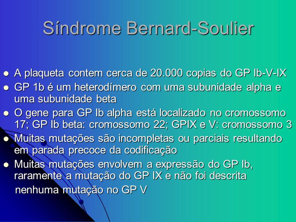 Síndrome Bernard-Soulier A plaqueta contem cerca de 20.000 copias do GP Ib-V-IX A plaqueta contem cerca de 20.000 copias do GP Ib-V-IX GP 1b é um hete