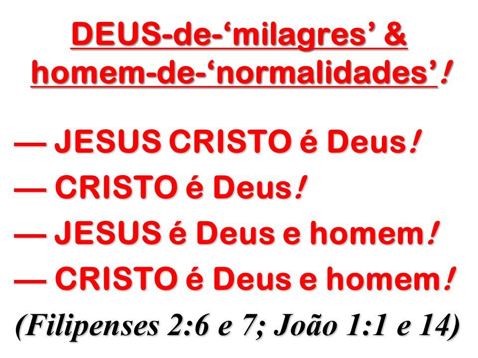 JESUS CRISTO vivia MILAGROSAMENTE e agia NORMALMENTE.