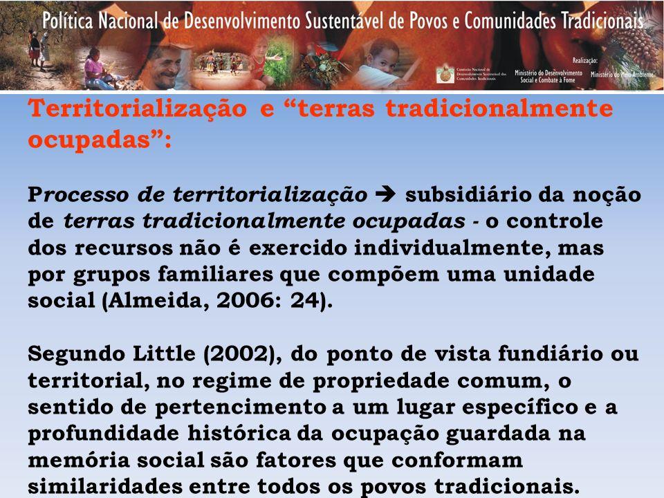 Territorialização e terras tradicionalmente ocupadas: P rocesso de territorialização subsidiário da noção de terras tradicionalmente ocupadas - o cont