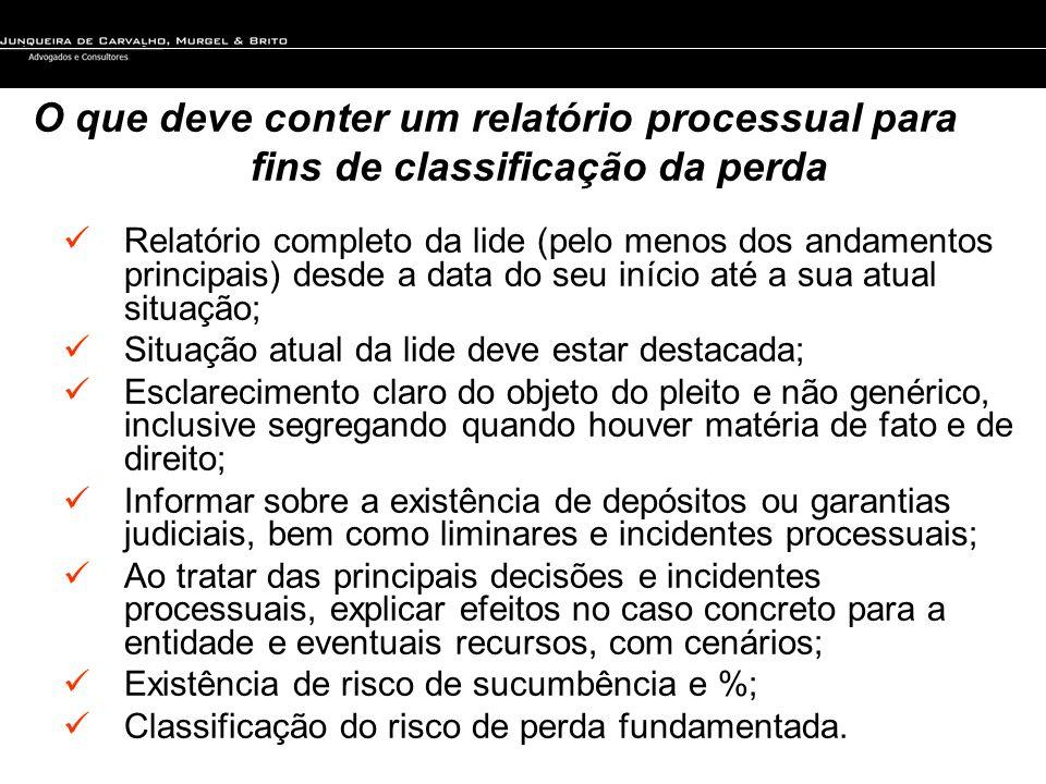 O que deve conter um relatório processual para fins de classificação da perda Relatório completo da lide (pelo menos dos andamentos principais) desde