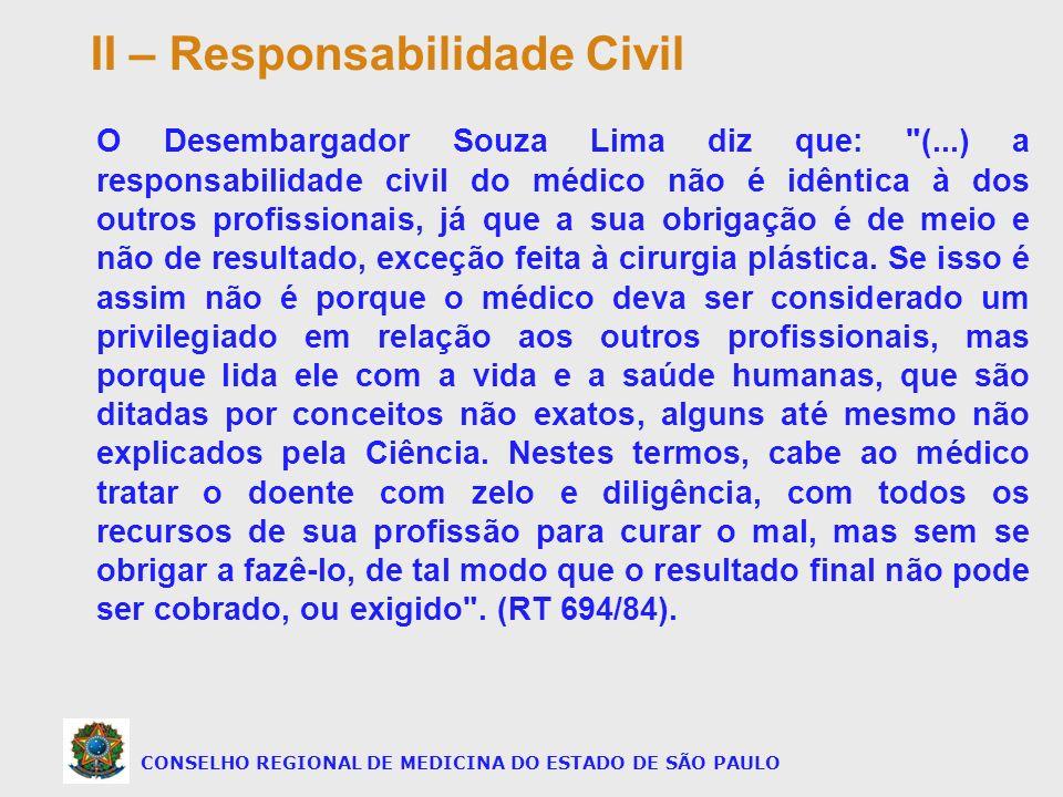 CONSELHO REGIONAL DE MEDICINA DO ESTADO DE SÃO PAULO O Desembargador Souza Lima diz que: