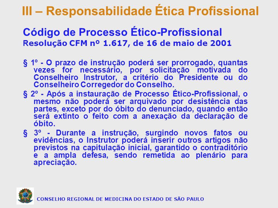 § 1º - O prazo de instrução poderá ser prorrogado, quantas vezes for necessário, por solicitação motivada do Conselheiro Instrutor, a critério do Pres
