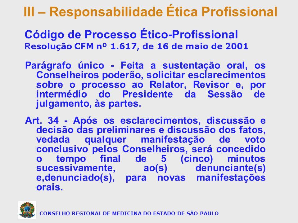 Parágrafo único - Feita a sustentação oral, os Conselheiros poderão, solicitar esclarecimentos sobre o processo ao Relator, Revisor e, por intermédio