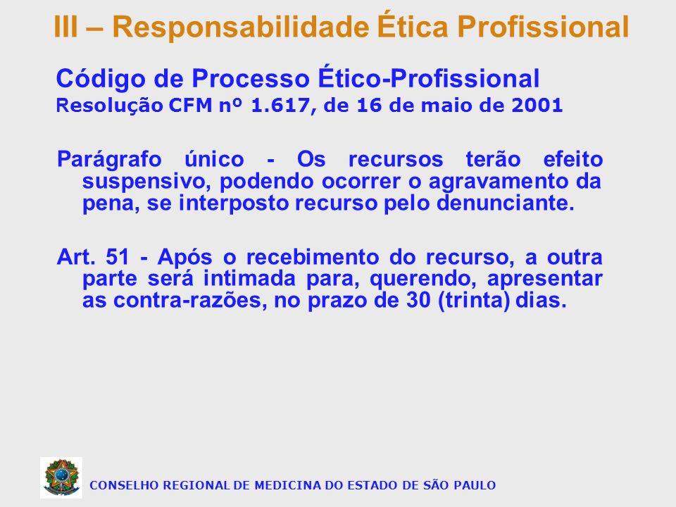 Parágrafo único - Os recursos terão efeito suspensivo, podendo ocorrer o agravamento da pena, se interposto recurso pelo denunciante. Art. 51 - Após o