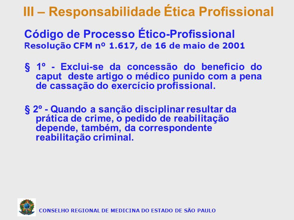 § 1º - Exclui-se da concessão do beneficio do caput deste artigo o médico punido com a pena de cassação do exercício profissional. § 2º - Quando a san