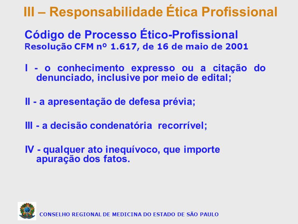 I - o conhecimento expresso ou a citação do denunciado, inclusive por meio de edital; II - a apresentação de defesa prévia; III - a decisão condenatór