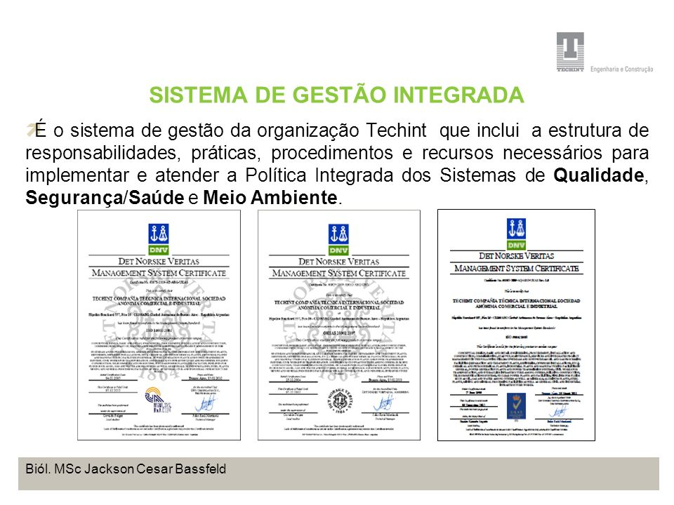 Projeto Base OffShore de Pontal do Paraná Coordenação de Meio Ambiente TEBRA I WORKSHOP PLANOS DE TRABALHO Biól. MSc Jackson Cesar Bassfeld SISTEMA DE