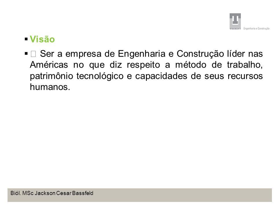 Projeto Base OffShore de Pontal do Paraná Coordenação de Meio Ambiente TEBRA I WORKSHOP PLANOS DE TRABALHO Biól. MSc Jackson Cesar Bassfeld Visão Ser