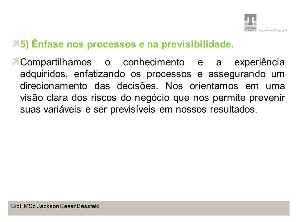 Projeto Base OffShore de Pontal do Paraná Coordenação de Meio Ambiente TEBRA I WORKSHOP PLANOS DE TRABALHO Biól. MSc Jackson Cesar Bassfeld 5) Ênfase