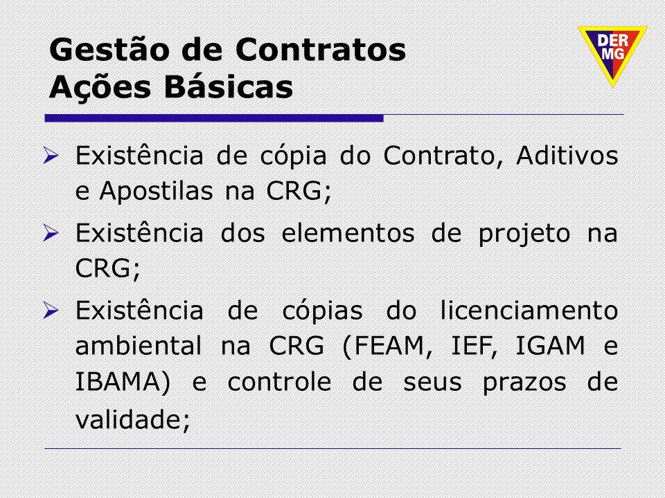 Existência de cópia do Contrato, Aditivos e Apostilas na CRG; Existência dos elementos de projeto na CRG; Existência de cópias do licenciamento ambien