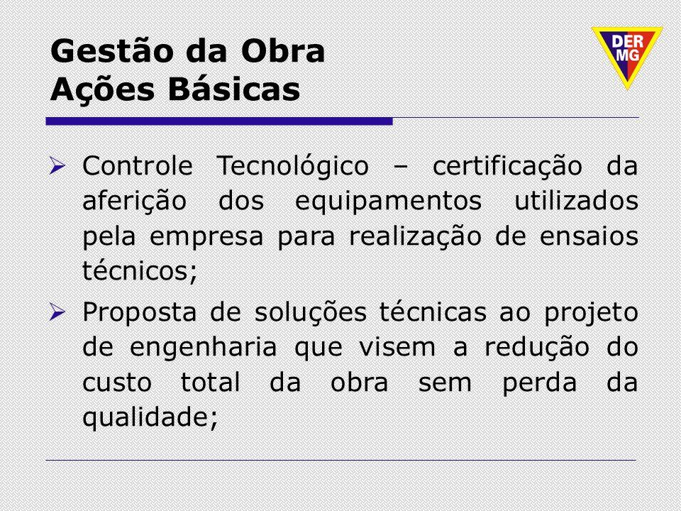 Controle Tecnológico – certificação da aferição dos equipamentos utilizados pela empresa para realização de ensaios técnicos; Proposta de soluções téc
