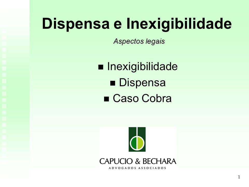 1 Aspectos legais Dispensa e Inexigibilidade Aspectos legais Inexigibilidade Dispensa Caso Cobra