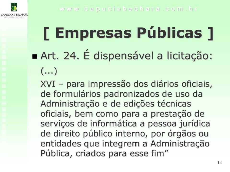 14 w w w.c a p u c i o b e c h a r a. c o m. b r [ Empresas Públicas ] Art.
