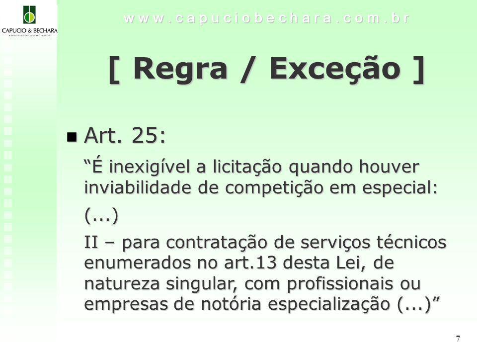 7 w w w.c a p u c i o b e c h a r a. c o m. b r [ Regra / Exceção ] Art.