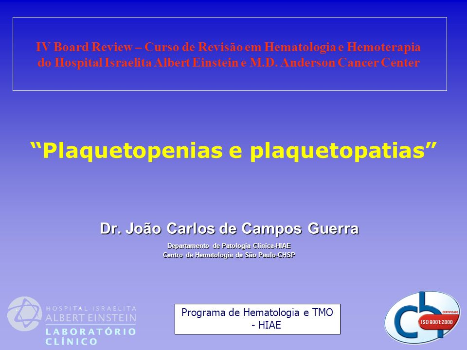 Fonte: CHSP (Jan/1997 à Mar/2004) Guerra et al – Clinical Chemistry Vol. 49, 2003