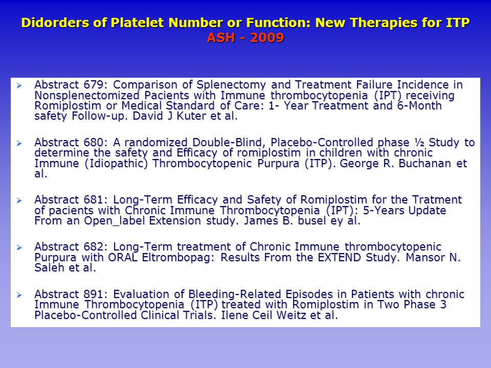 Didorders of Platelet Number or Function: New Therapies for ITP ASH - 2009 Abstract 679: Comparison of Splenectomy and Treatment Failure Incidence in