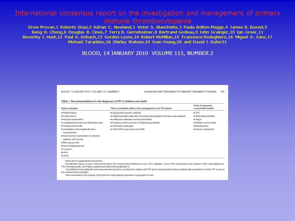 International consensus report on the investigation and management of primary immune thrombocytopenia Drew Provan,1 Roberto Stasi,2 Adrian C. Newland,