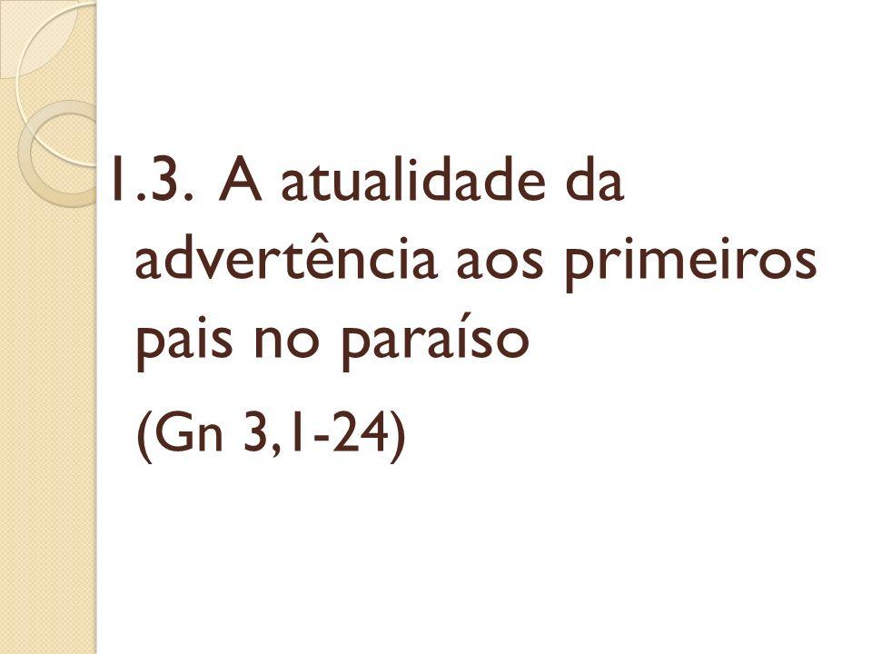 1.3. A atualidade da advertência aos primeiros pais no paraíso (Gn 3,1-24)