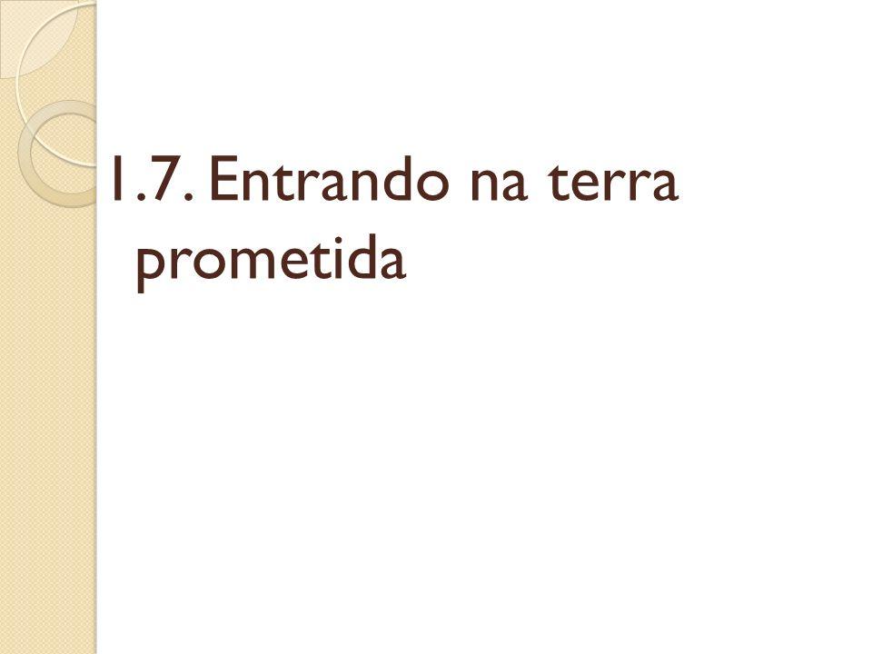 1.7. Entrando na terra prometida
