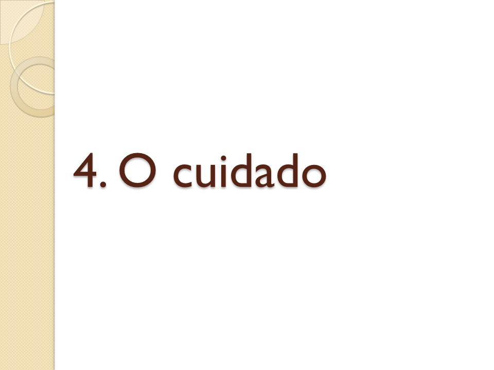 4. O cuidado