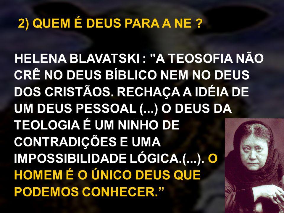 2) QUEM É DEUS PARA A NE ? HELENA BLAVATSKI :