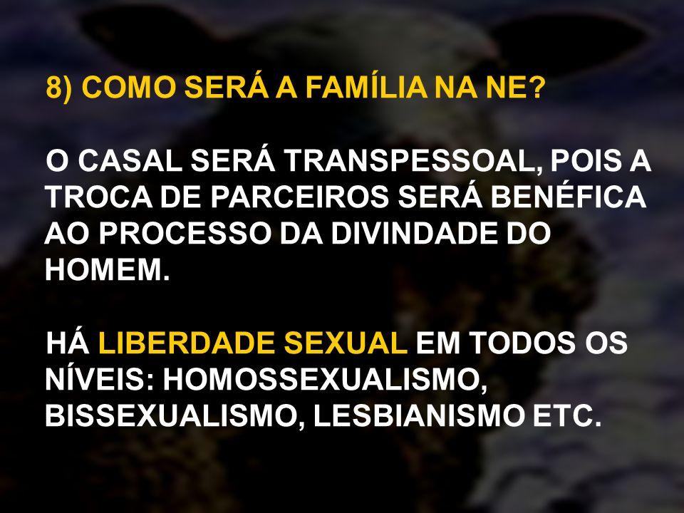 A FAMÍLIA SERÁ ABERTA, ONDE HOMEM E MULHER NÃO SE PERTENCEM.