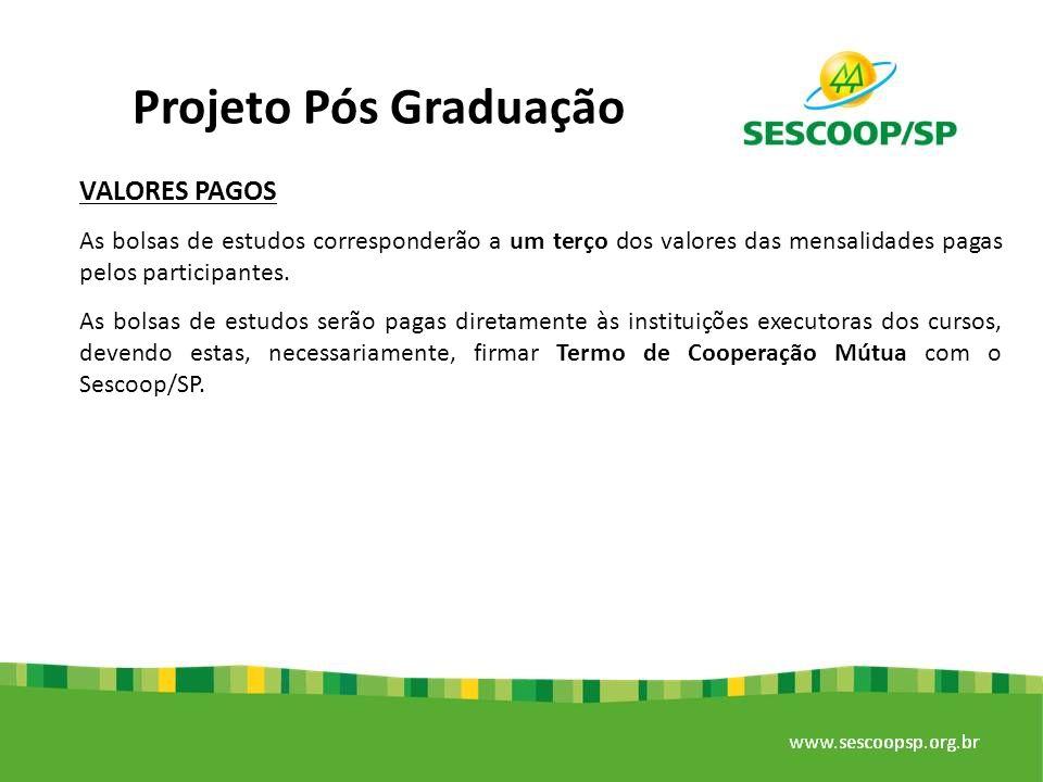 Projeto Pós Graduação VALORES PAGOS As bolsas de estudos corresponderão a um terço dos valores das mensalidades pagas pelos participantes. As bolsas d