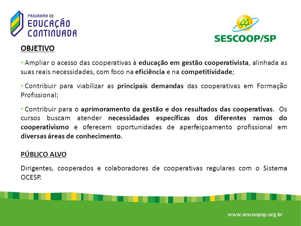 VALORES PAGOS O valor pago varia entre as entidades qualificadoras parcerias do Sescoop/SP, conforme abaixo: