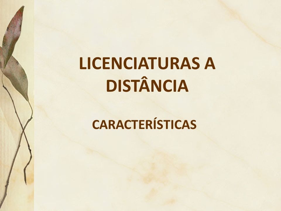 LICENCIATURAS A DISTÂNCIA CARACTERÍSTICAS