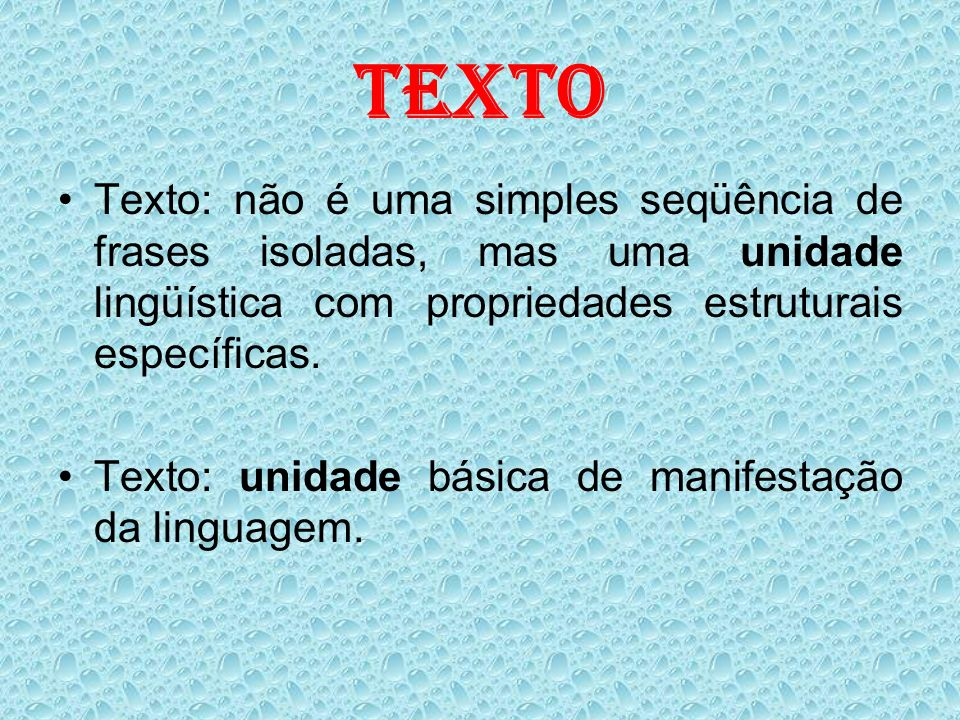 IMPORTANTE Coesão não é condição necessária nem suficiente para que um texto seja um texto.