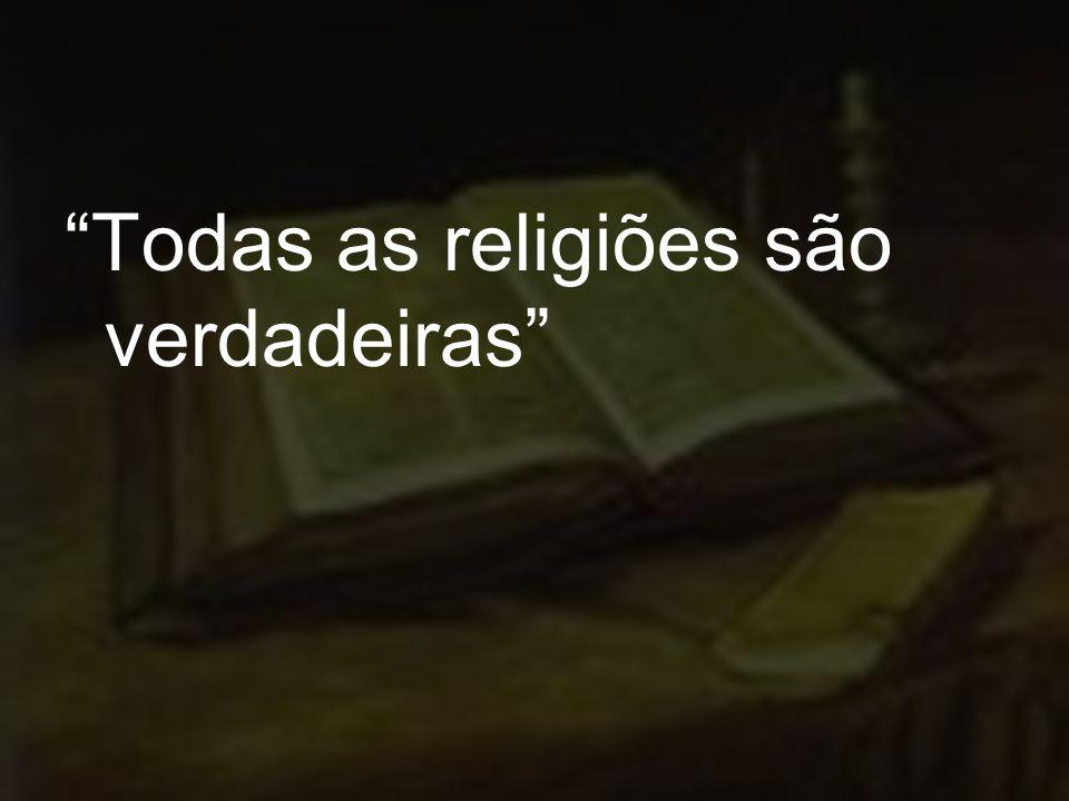 Todas as religiões são verdadeiras