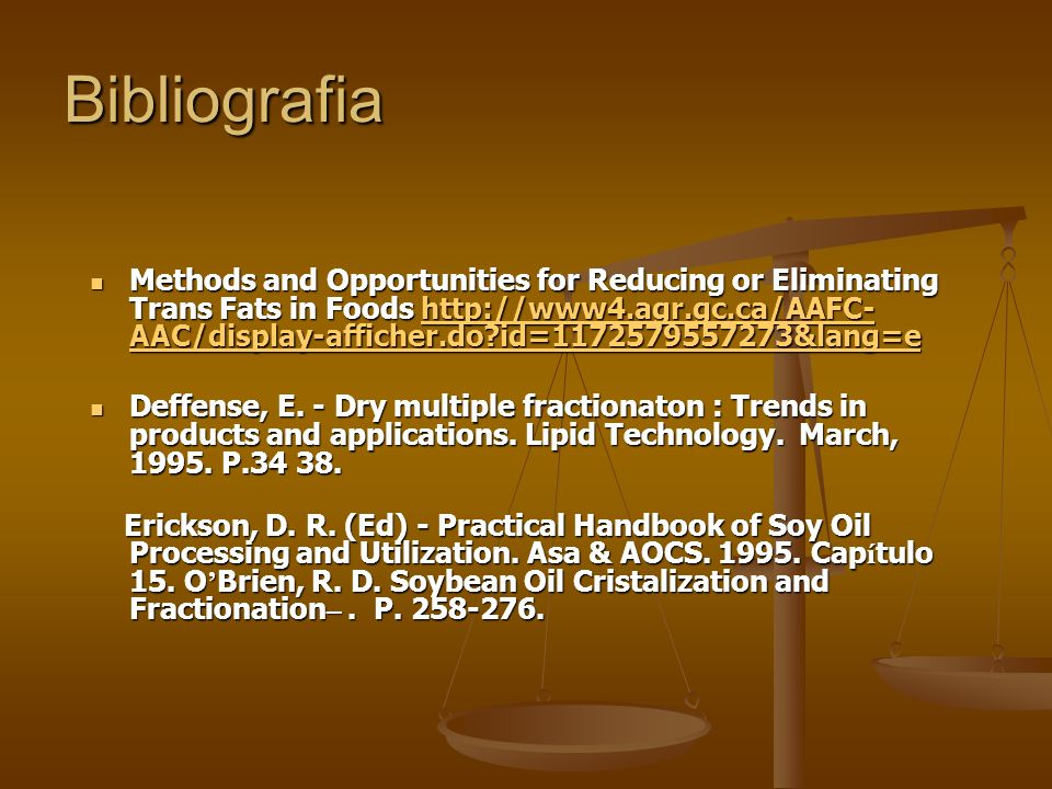 Bibliografia Methods and Opportunities for Reducing or Eliminating Trans Fats in Foods http://www4.agr.gc.ca/AAFC- AAC/display-afficher.do?id=11725795
