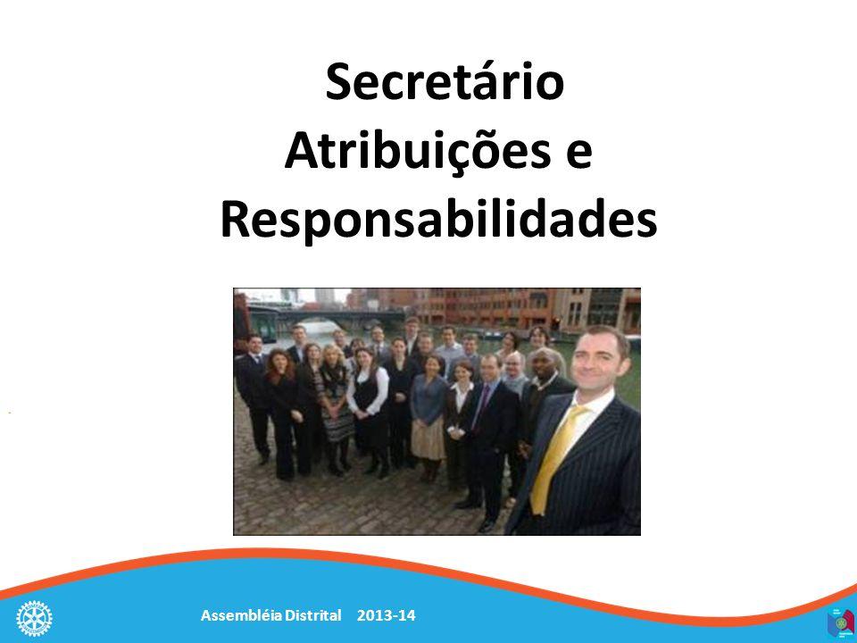Assembléia Distrital 2013-14 Secretário Atribuições e Responsabilidades