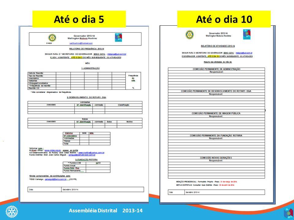 Assembléia Distrital 2013-14 Até o dia 5Até o dia 10