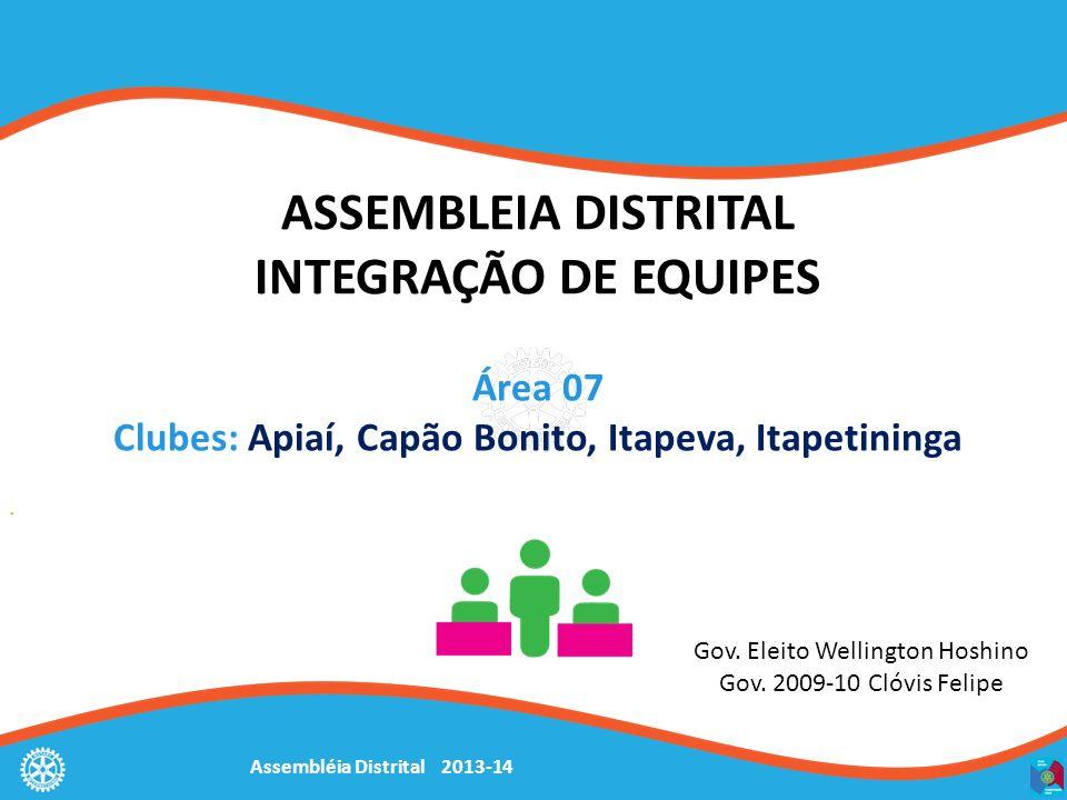 Assembléia Distrital 2013-14 ASSEMBLEIA DISTRITAL INTEGRAÇÃO DE EQUIPES Gov.