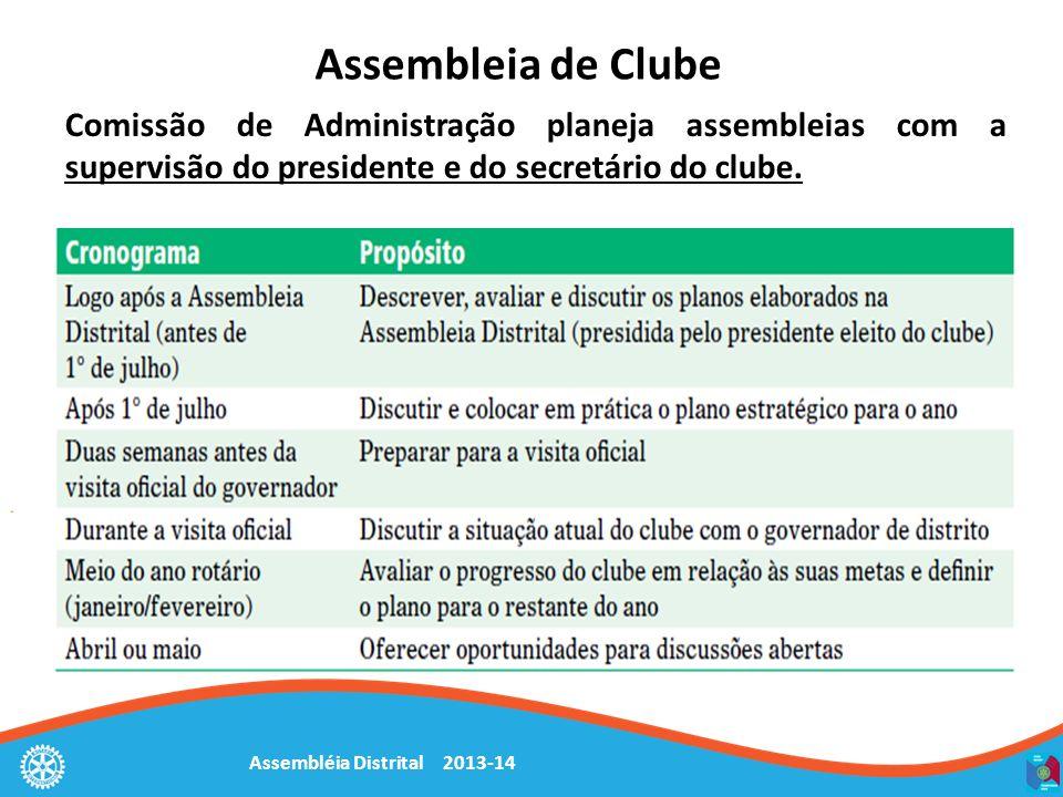 Assembléia Distrital 2013-14 Assembleia de Clube Comissão de Administração planeja assembleias com a supervisão do presidente e do secretário do clube.
