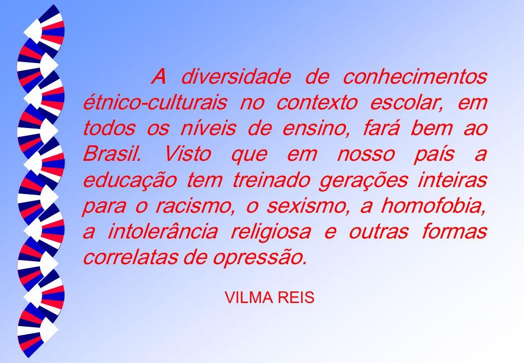 A diversidade de conhecimentos étnico-culturais no contexto escolar, em todos os níveis de ensino, fará bem ao Brasil. Visto que em nosso país a educa